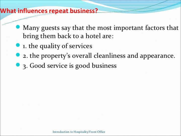 What influences repeat business?      Many guests say that the most important factors that       bring them back to a hot...