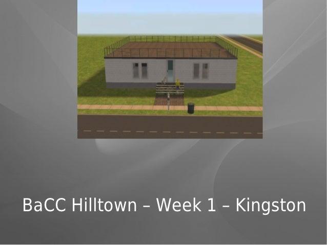 BaCC Hilltown – Week 1 – Kingston