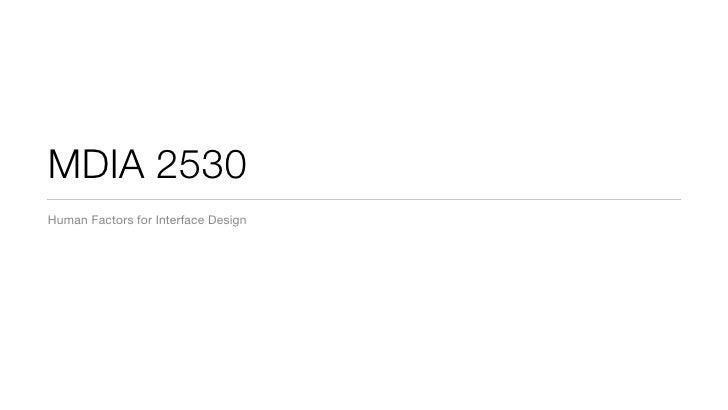 MDIA 2530 Human Factors for Interface Design
