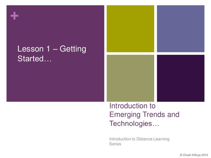 +Lesson 1 – GettingStarted…                     Introduction to                     Emerging Trends and                   ...