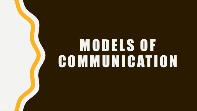 linear model of oral communication Linear communication model interaction communication model transactional   same components as linear model additional elements  the oral message.