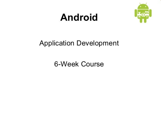 Android Application Development 6-Week Course