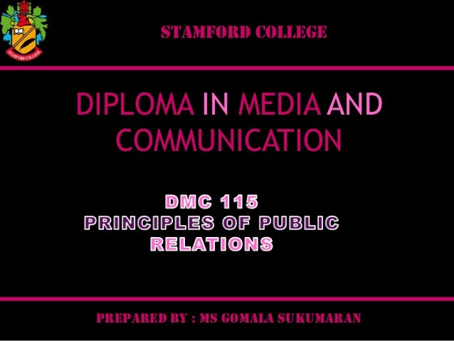 STAMFORD COLLEGE  DIPLOMA IN MEDIA AND COMMUNICATION  PREPARED BY : MS GOMALA SUKUMARAN
