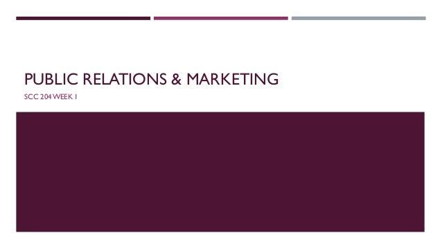 PUBLIC RELATIONS & MARKETING SCC 204WEEK 1