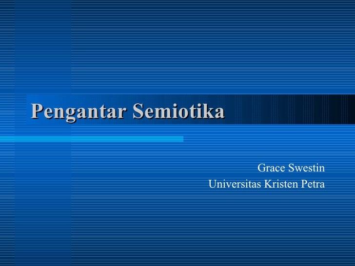Pengantar Semiotika Grace Swestin Universitas Kristen Petra