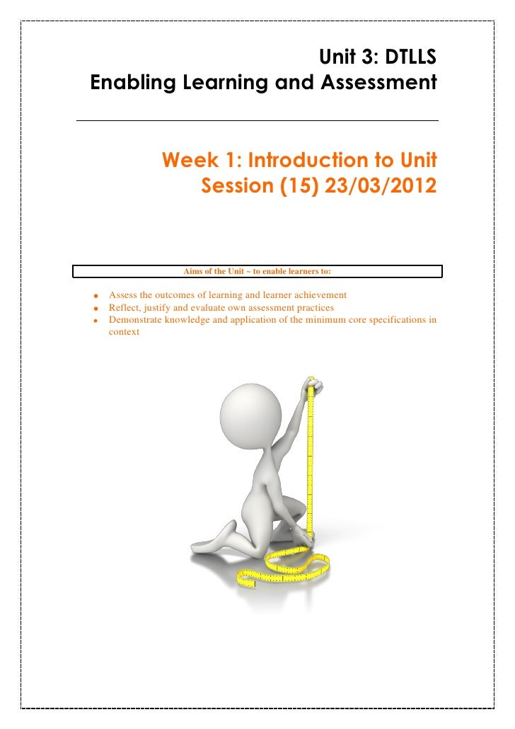 Unit 3: DTLLSEnabling Learning and Assessment             Week 1: Introduction to Unit                Session (15) 23/03/2...