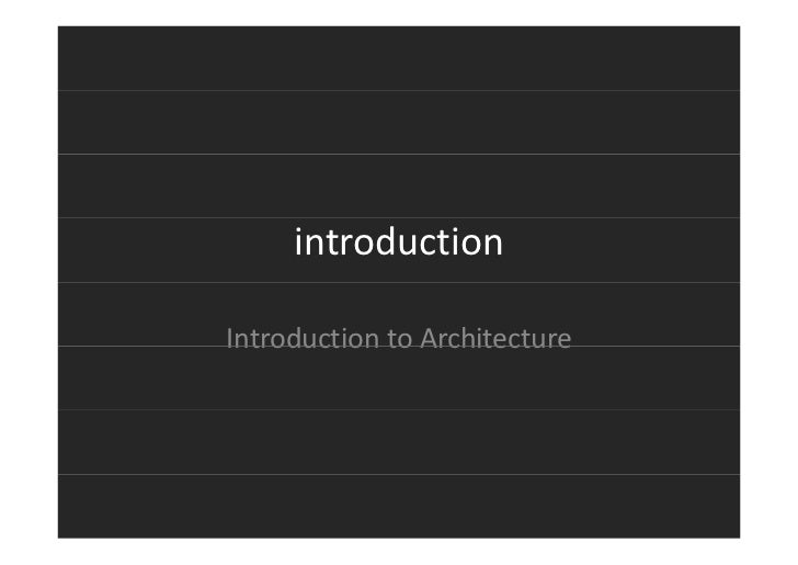 introductionIntroduction to ArchitectureIntroduction to Architecture