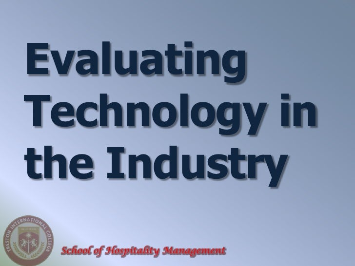 EvaluatingTechnology inthe Industry School of Hospitality Management