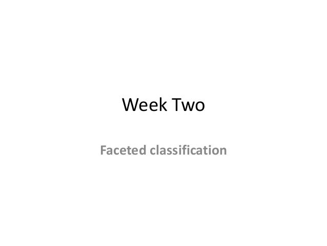 Week TwoFaceted classification