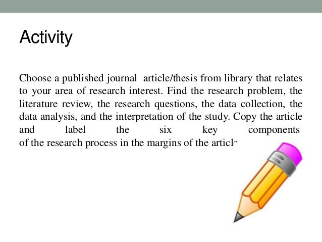 Activity  Choose a published journal article/thesis from library that relates  to your area of research interest. Find the...
