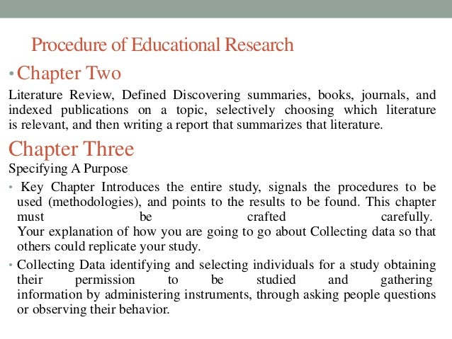 Procedure of Educational Research  • Chapter Two  Literature Review, Defined Discovering summaries, books, journals, and  ...