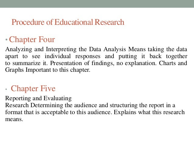 Procedure of Educational Research  • Chapter Four  Analyzing and Interpreting the Data Analysis Means taking the data  apa...