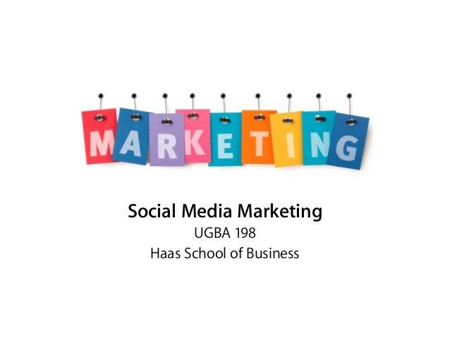 Social Media Marketing UGBA 198 Haas School of Business