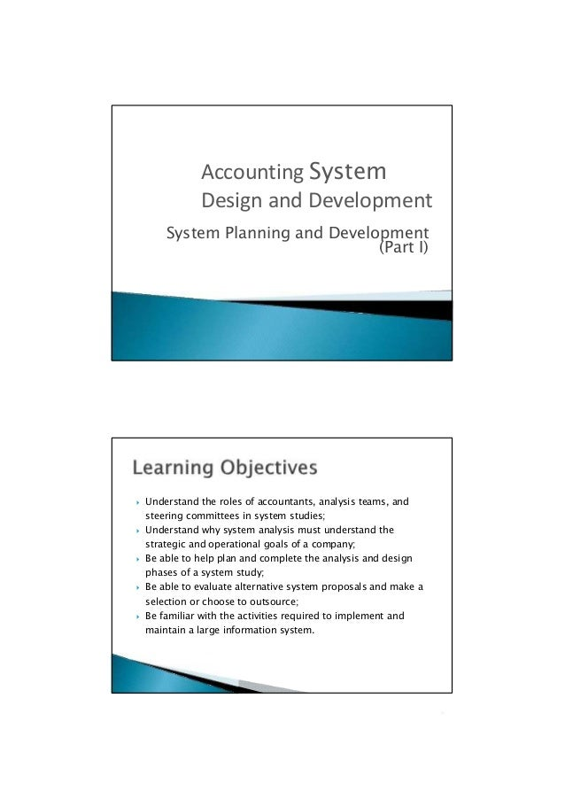 (Part I)  Understand the roles of accountants, analysis teams, and steering committees in system studies;  Understand wh...