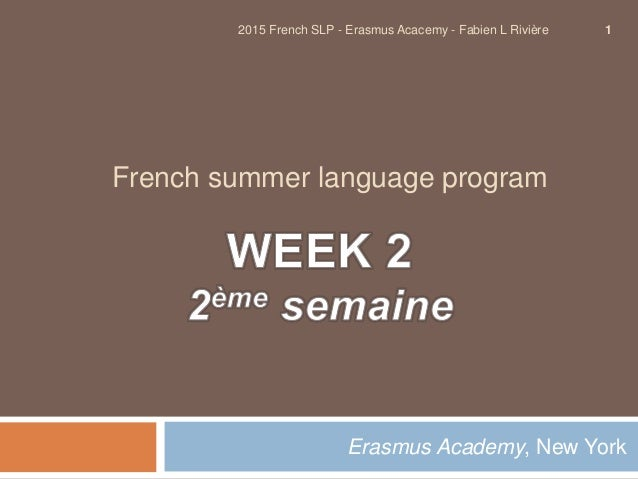 French summer language program Erasmus Academy, New York 2015 French SLP - Erasmus Acacemy - Fabien L Rivière 1