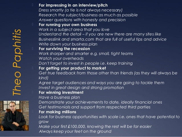    For impressing in an interview/pitch                    Dress smartly (a tie is not always necessary)                 ...