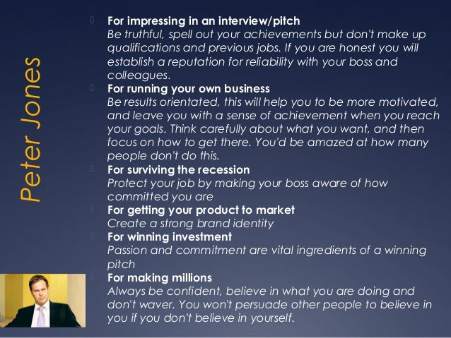    For impressing in an interview/pitch                  Be truthful, spell out your achievements but dont make up       ...