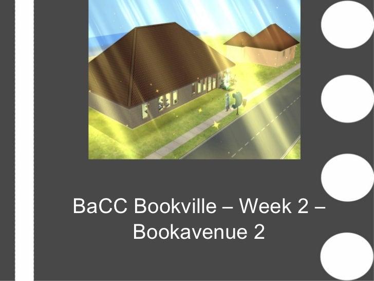 BaCC Bookville – Week 2 –     Bookavenue 2