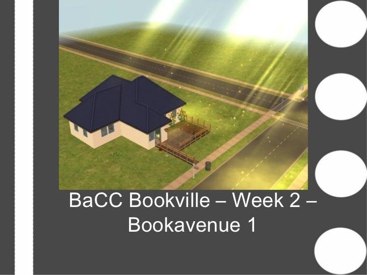 BaCC Bookville – Week 2 –     Bookavenue 1