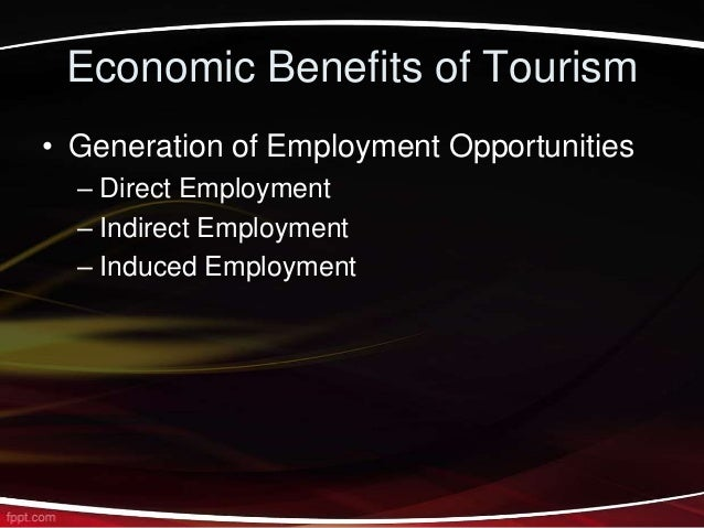 economic benefits of tourism essay Economic sustainability means building linkages and reducing leakages  well,  the fact is, sustainable tourism actually benefits everyone.