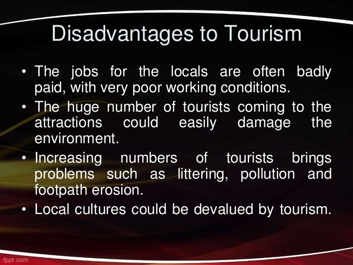 advantages and disadvantages of tourism 2 Advantages and disadvantages of tourism in austaralia to a) australia's future and b) australia's relations in the regional and global content.