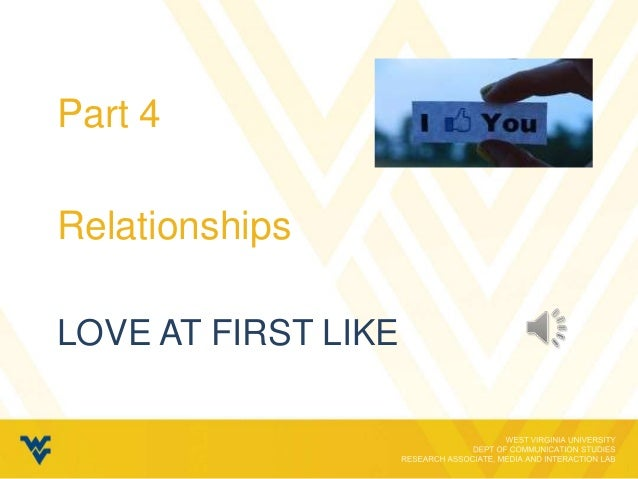 Part 4RelationshipsLOVE AT FIRST LIKE