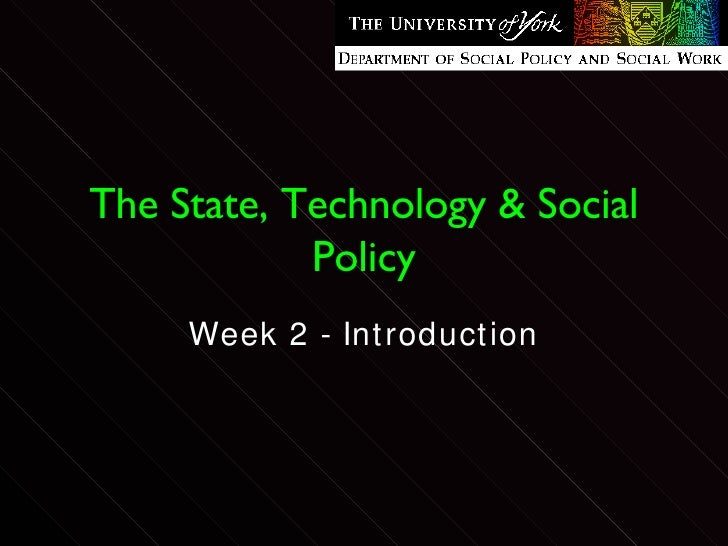 The State, Technology & Social Policy Week 2 - Introduction