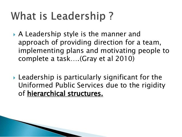leadership styles and public services Leadership and leadership development in what do we really know about leadership of health services needs to be consistent in terms of leadership styles and.