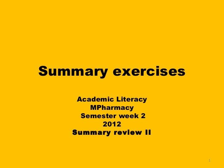 Summary exercises    Academic Literacy       MPharmacy    Semester week 2         2012   Summary review II               ...