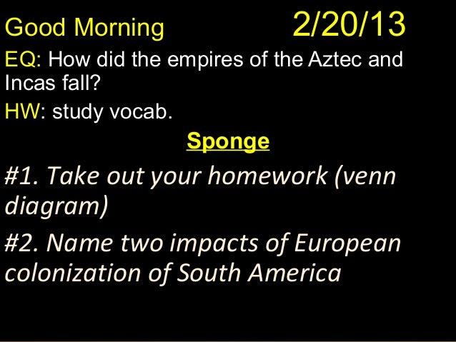 Good Morning         2/20/13            Good Morning! 1/10/12               Good Morning! 1/10/12EQ: How did the empires o...