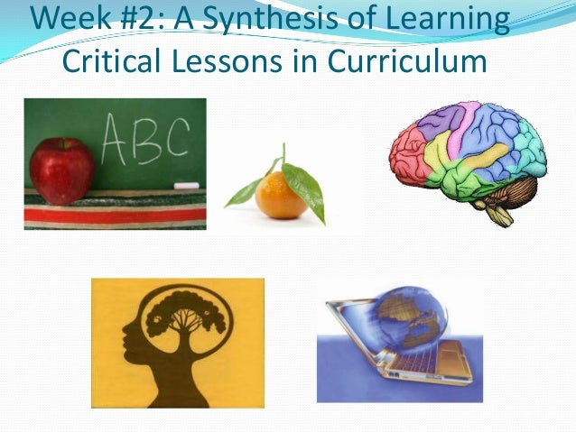Week #2: A Synthesis of Learning Critical Lessons in Curriculum