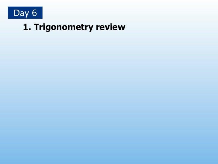 Day 6  1. Trigonometry review