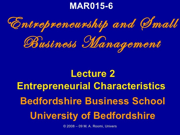 MAR015-6 Entrepreneurship and Small Business Management   Lecture 2 Entrepreneurial Characteristics Bedfordshire Business ...
