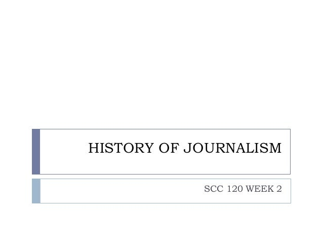 HISTORY OF JOURNALISM SCC 120 WEEK 2