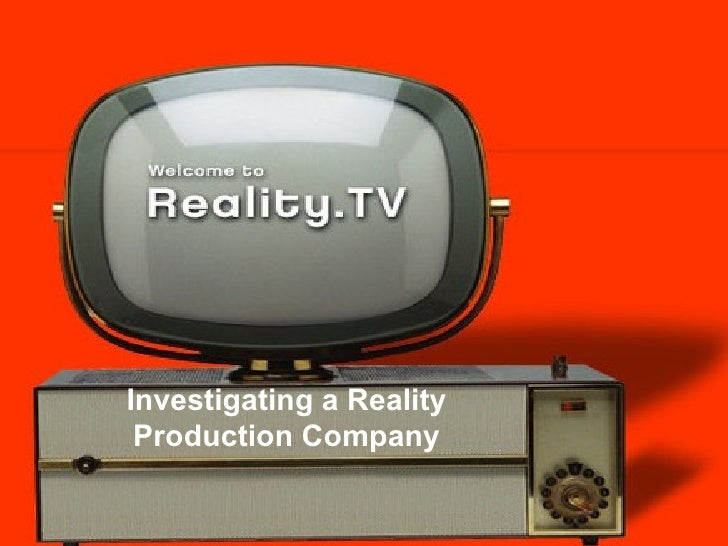 Investigating a Reality Production Company