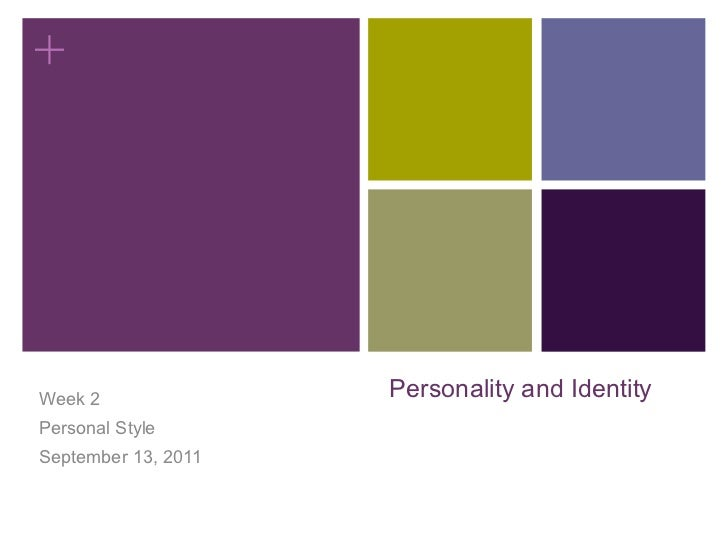 +Week 2               Personality and IdentityPersonal StyleSeptember 13, 2011