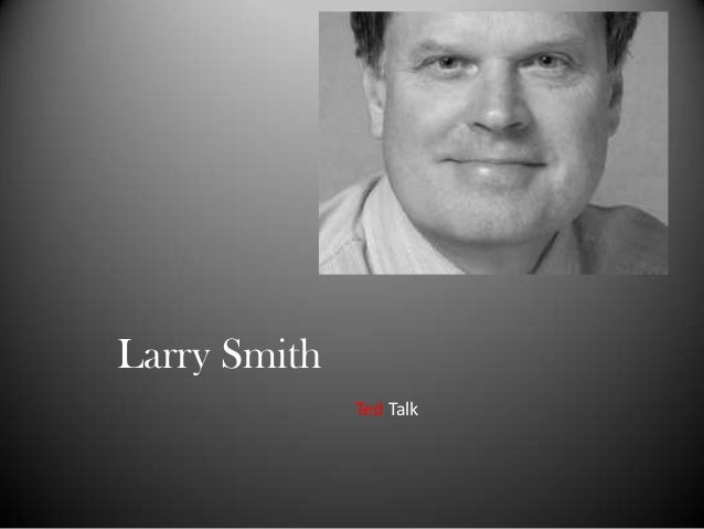 Larry Smith              Ted Talk