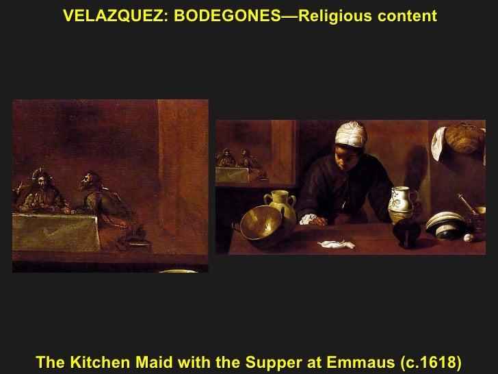 VELAZQUEZ: BODEGONESu2014Religious Content  ; 30. VELAZQUEZ:  BODEGONESu2014Religious Content The Kitchen Maid ...