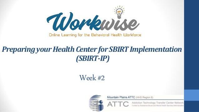 Week #2 sbirt attc webinar series th