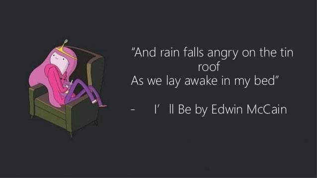 14. U201cAnd Rain Falls Angry On The Tin Roof ...
