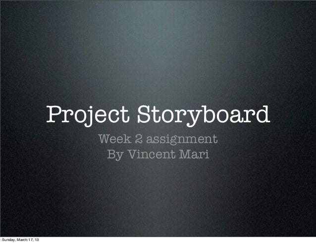 Project Storyboard                           Week 2 assignment                            By Vincent MariSunday, March 17,...