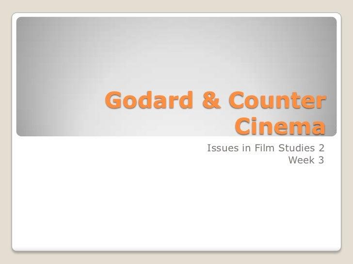 Godard & Counter Cinema<br />Issues in Film Studies 2<br />Week 3<br />