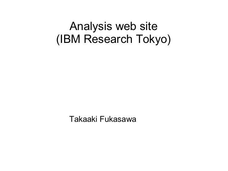 Analysis web site (IBM Research Tokyo) Takaaki Fukasawa