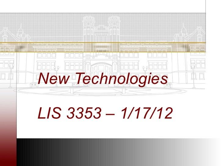 New TechnologiesLIS 3353 – 1/17/12