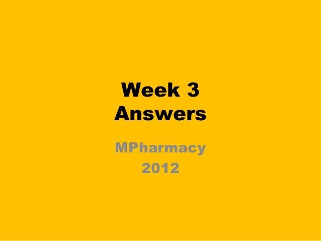 Week 3AnswersMPharmacy  2012
