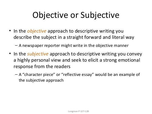 week   3 objective or subjective • in the objective approach to descriptive writing