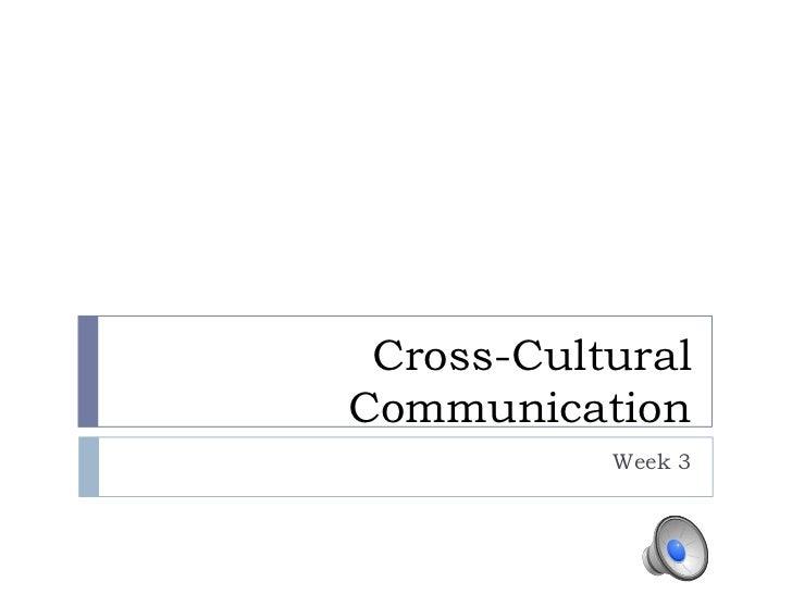 Cross-Cultural Communication<br />Week 3<br />