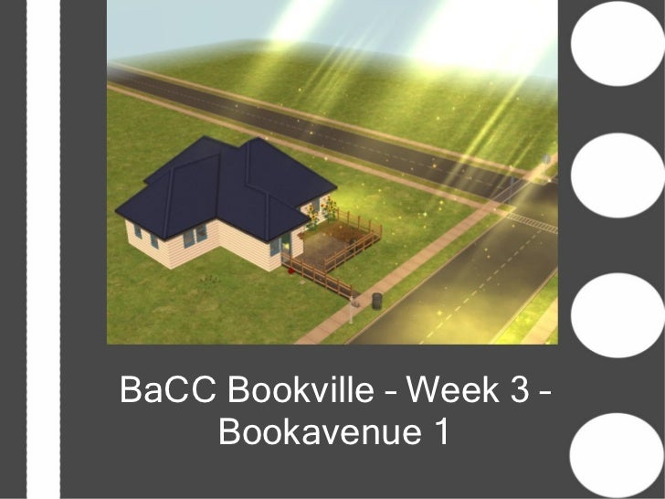 BaCC Bookville – Week 3 –    Bookavenue 1