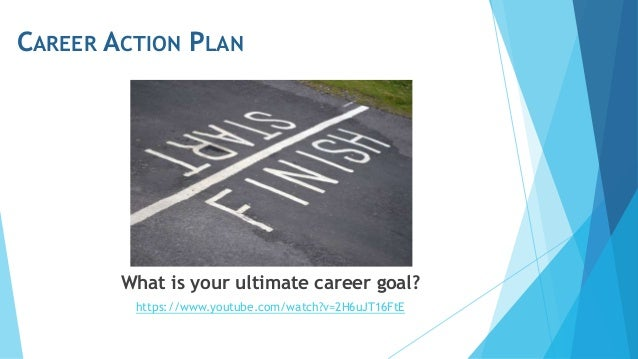 Week #3 goal setting, career action plan