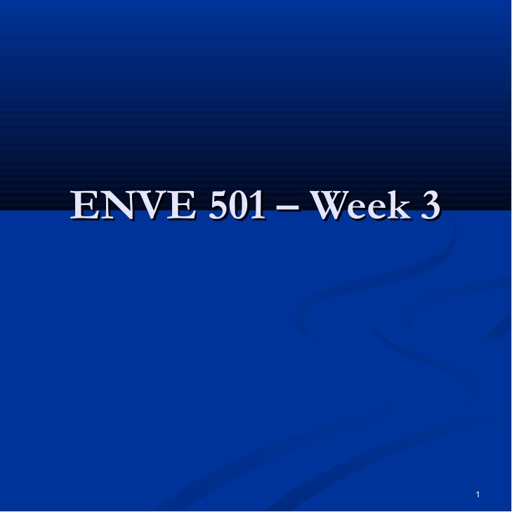 ENVE 501 – Week 3                    1